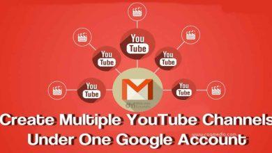 طريقة انشاء قناة على اليوتيوب انشاء اكثر من قناة يوتيوب علي نفس الايميل