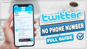How to Create Twitter Account Without Phone Number Or Email